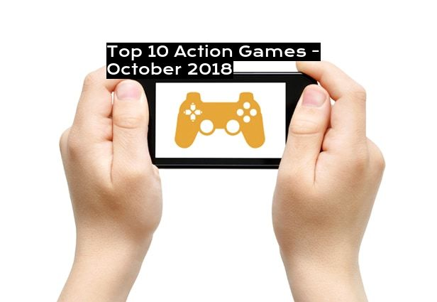 Top 10 Action Games - October 2018