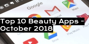 Top 10 Beauty Apps - October 2018