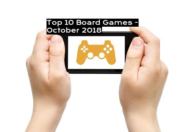Top 10 Board Games - October 2018