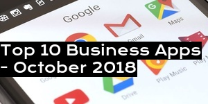 Top 10 Business Apps - October 2018