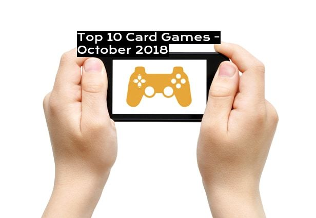 Top 10 Card Games - October 2018