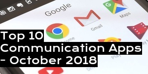 Top 10 Communication Apps - October 2018