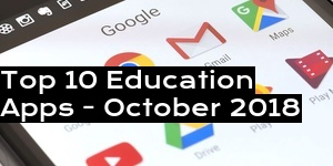 Top 10 Education Apps - October 2018