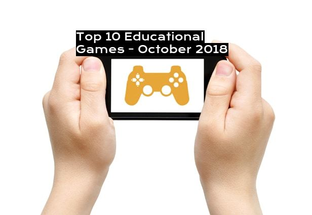 Top 10 Educational Games - October 2018