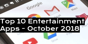 Top 10 Entertainment Apps - October 2018