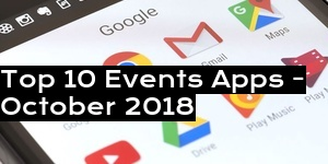 Top 10 Events Apps - October 2018