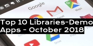 Top 10 Libraries-Demo Apps - October 2018
