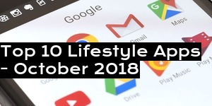Top 10 Lifestyle Apps - October 2018
