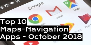 Top 10 Maps-Navigation Apps - October 2018