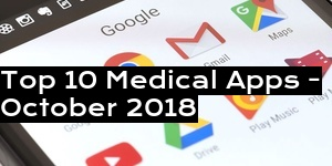 Top 10 Medical Apps - October 2018
