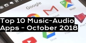 Top 10 Music-Audio Apps - October 2018