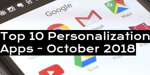Top 10 Personalization Apps - October 2018