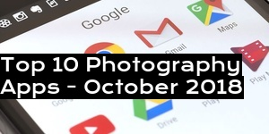 Top 10 Photography Apps - October 2018