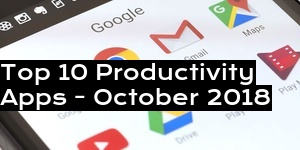 Top 10 Productivity Apps - October 2018