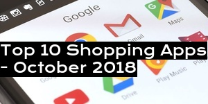 Top 10 Shopping Apps - October 2018