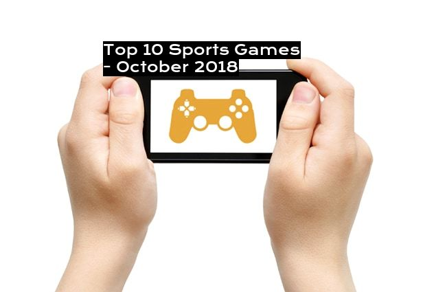 Top 10 Sports Games - October 2018