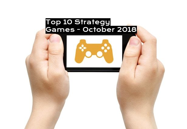 Top 10 Strategy Games - October 2018