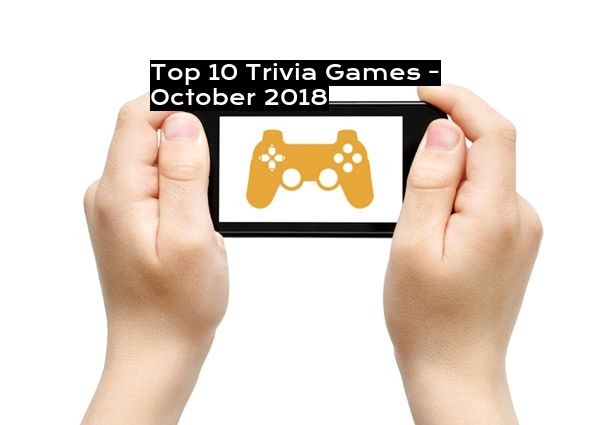 Top 10 Trivia Games - October 2018