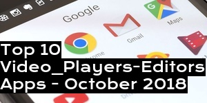 Top 10 Video_Players-Editors Apps - October 2018