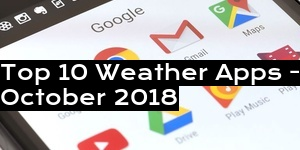 Top 10 Weather Apps - October 2018